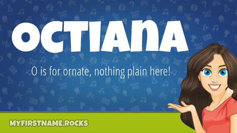 My First Name Octiana Rocks!