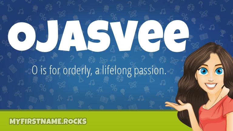 My First Name Ojasvee Rocks!