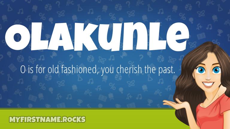 My First Name Olakunle Rocks!