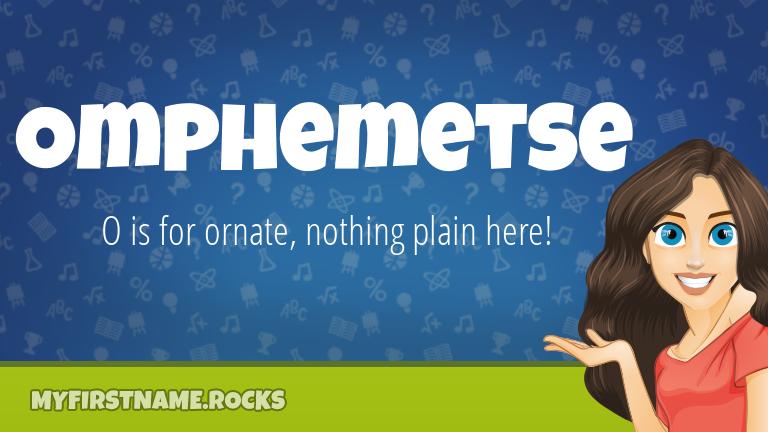 My First Name Omphemetse Rocks!
