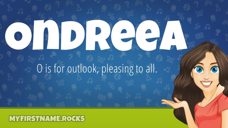 My First Name Ondreea Rocks!