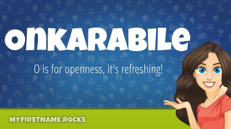 My First Name Onkarabile Rocks!