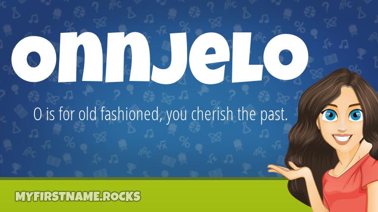 My First Name Onnjelo Rocks!