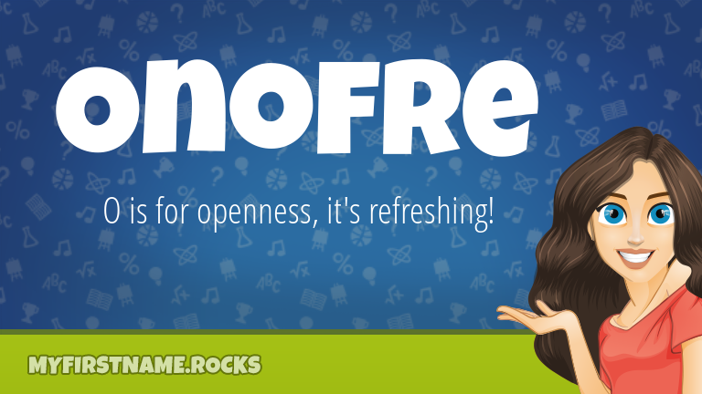 My First Name Onofre Rocks!