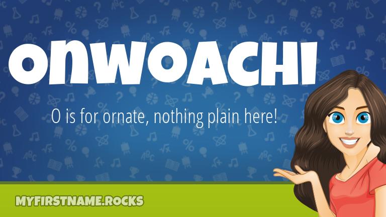 My First Name Onwoachi Rocks!