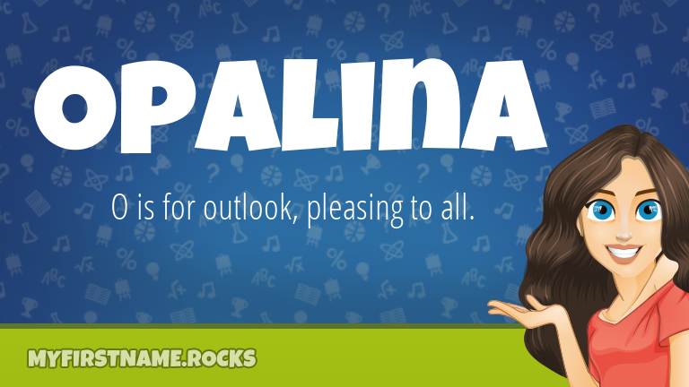 My First Name Opalina Rocks!