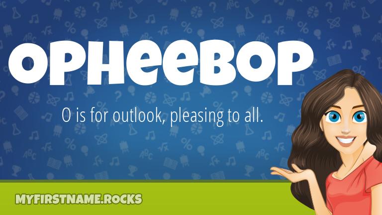 My First Name Opheebop Rocks!