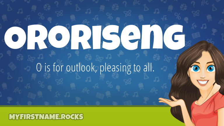 My First Name Ororiseng Rocks!