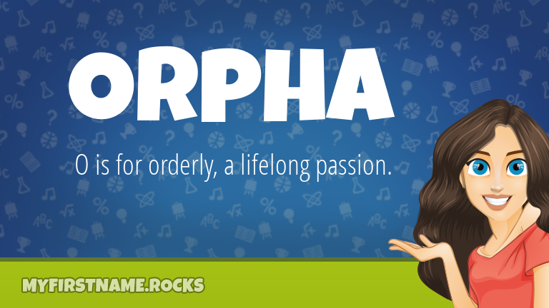 My First Name Orpha Rocks!