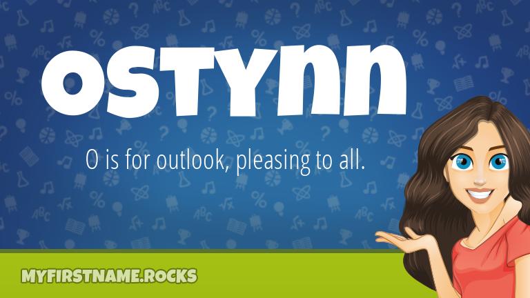 My First Name Ostynn Rocks!