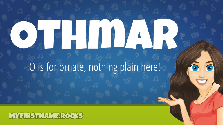 My First Name Othmar Rocks!