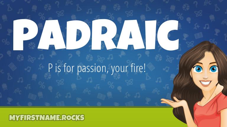 My First Name Padraic Rocks!