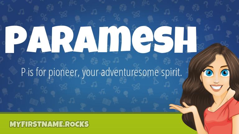 My First Name Paramesh Rocks!
