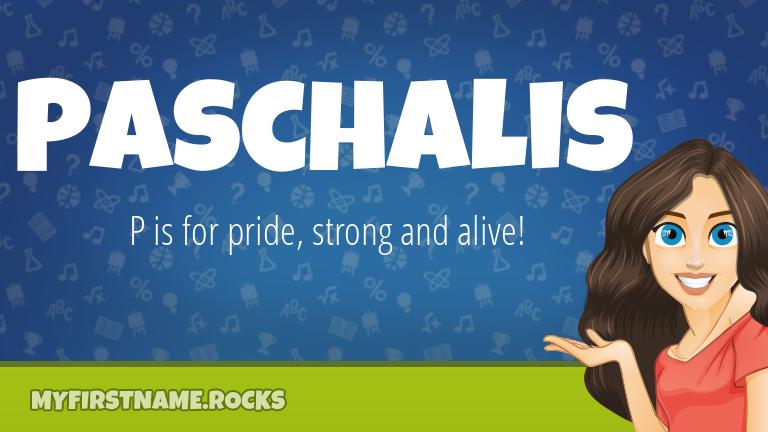 My First Name Paschalis Rocks!