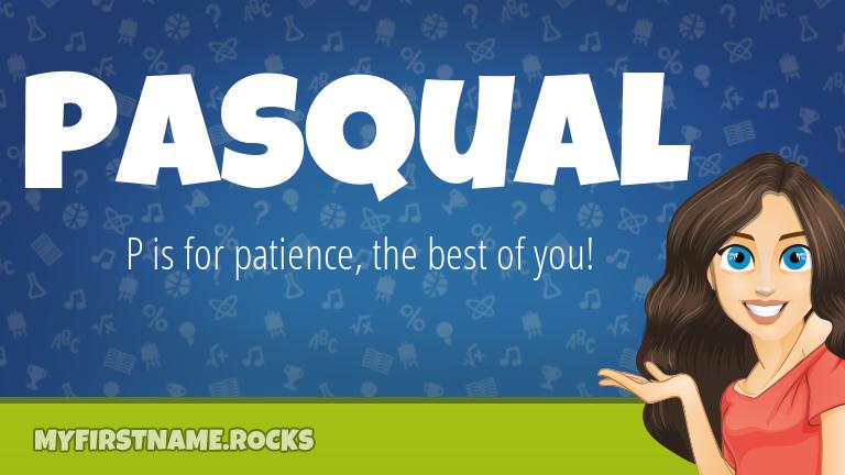 My First Name Pasqual Rocks!