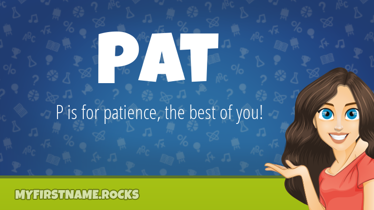 My First Name Pat Rocks!