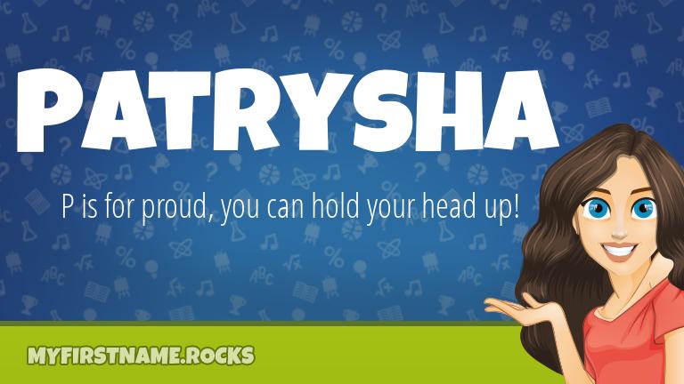 My First Name Patrysha Rocks!