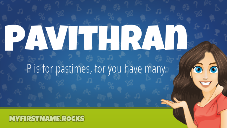 My First Name Pavithran Rocks!
