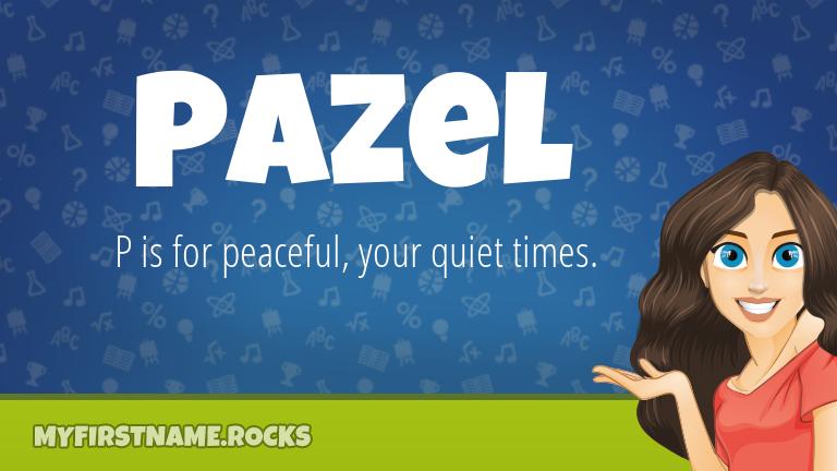 My First Name Pazel Rocks!
