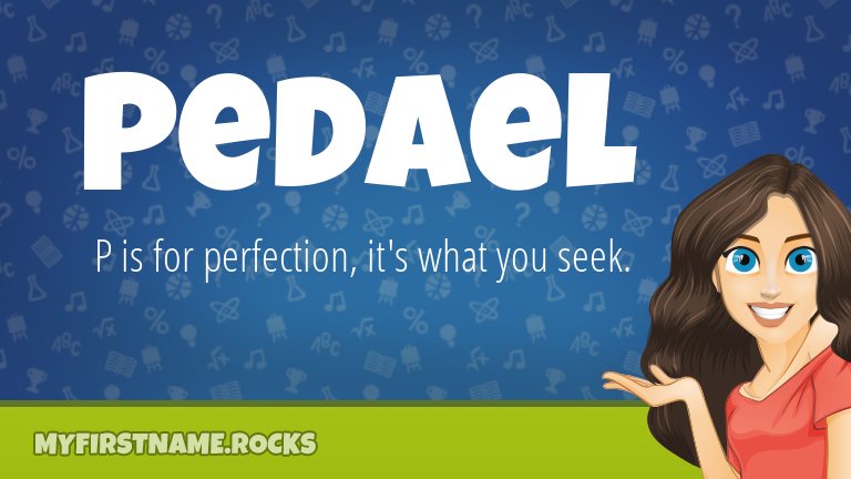 My First Name Pedael Rocks!