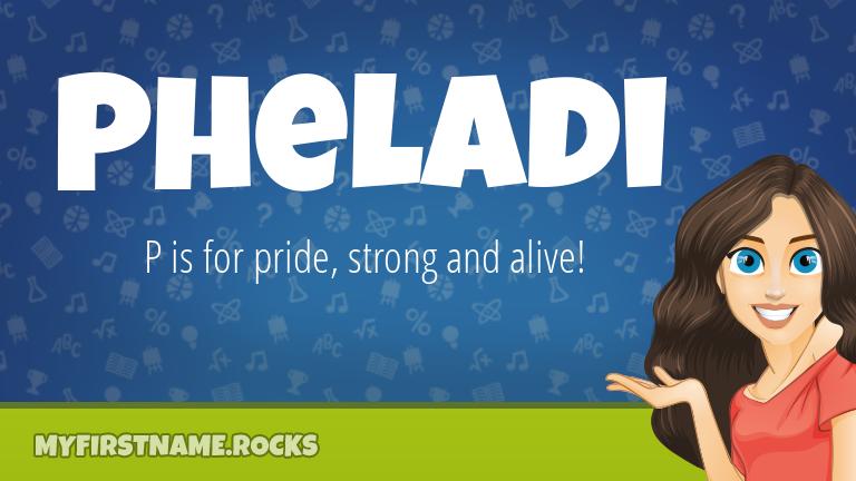 My First Name Pheladi Rocks!