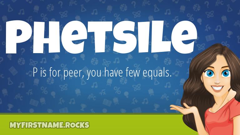 My First Name Phetsile Rocks!