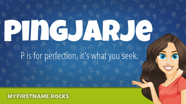 My First Name Pingjarje Rocks!