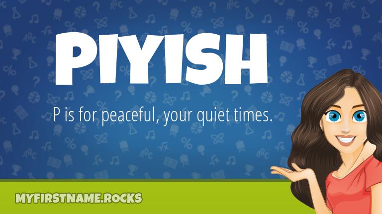 My First Name Piyish Rocks!