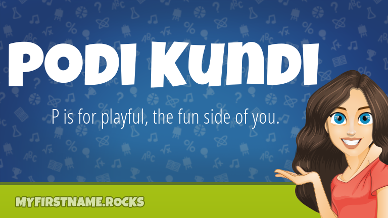 My First Name Podi Kundi Rocks!