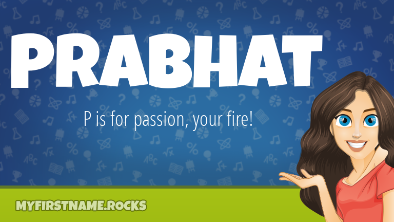 My First Name Prabhat Rocks!