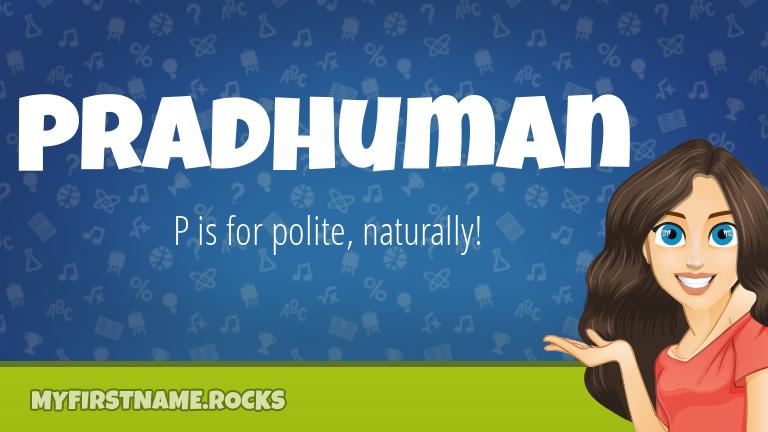 My First Name Pradhuman Rocks!