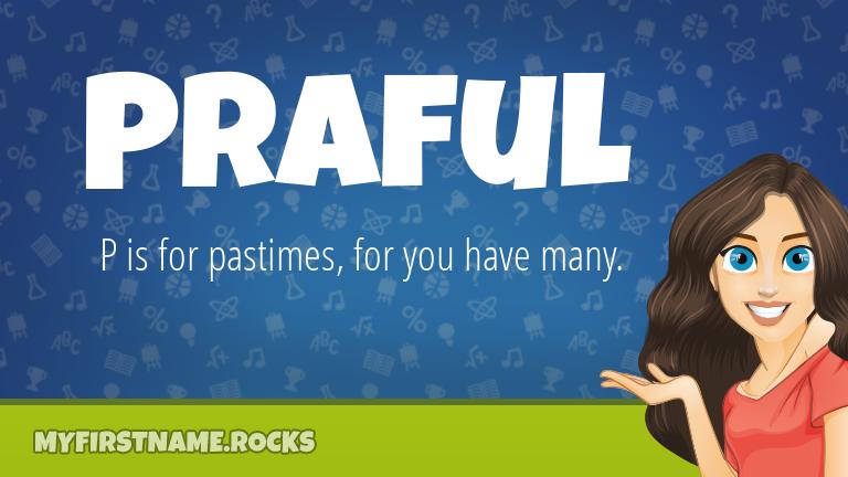 My First Name Praful Rocks!