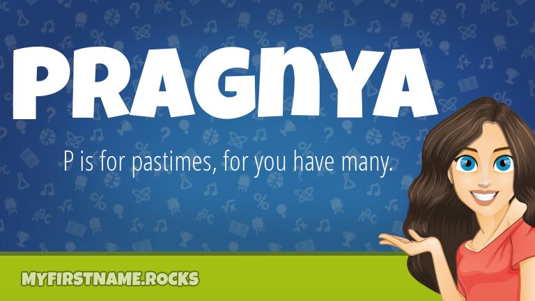 My First Name Pragnya Rocks!