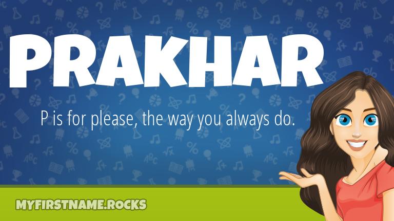My First Name Prakhar Rocks!