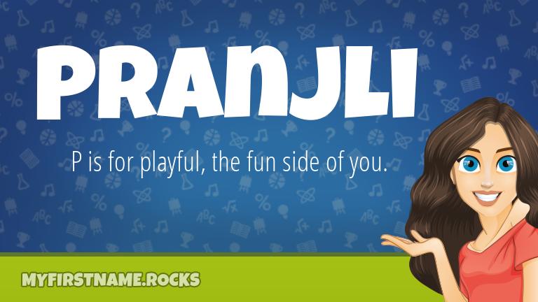 My First Name Pranjli Rocks!