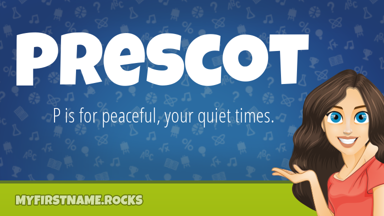 My First Name Prescot Rocks!