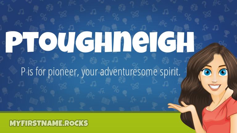 My First Name Ptoughneigh Rocks!
