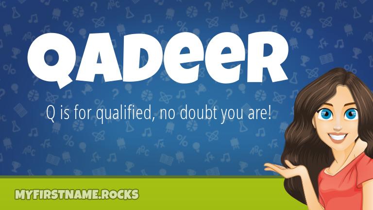 My First Name Qadeer Rocks!
