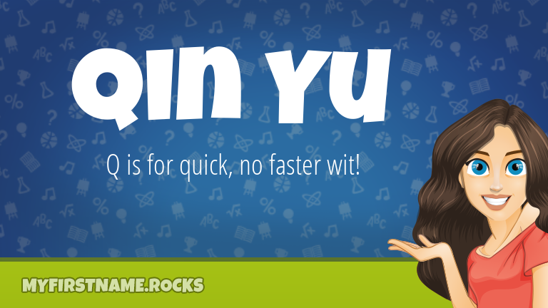 My First Name Qin Yu Rocks!
