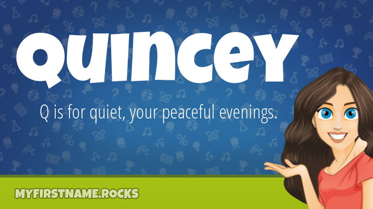 My First Name Quincey Rocks!
