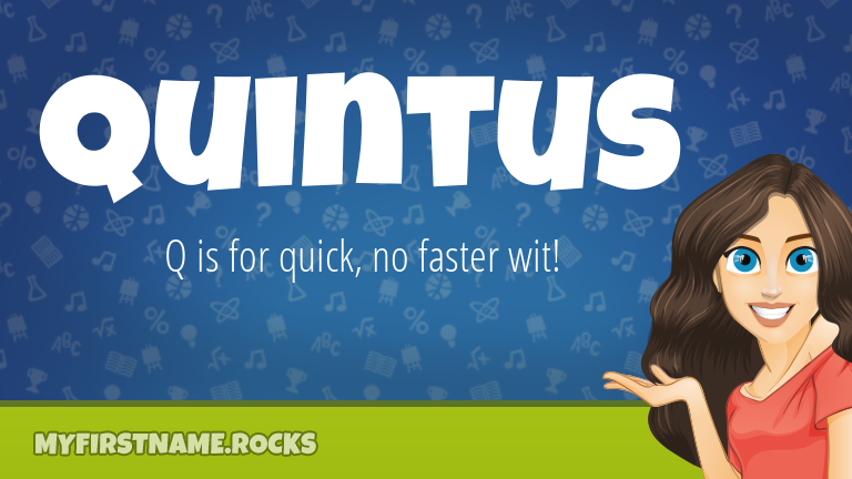 My First Name Quintus Rocks!