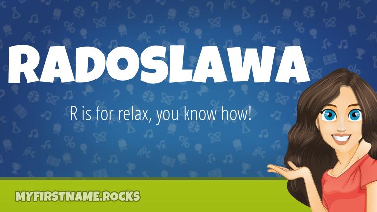 My First Name Radoslawa Rocks!