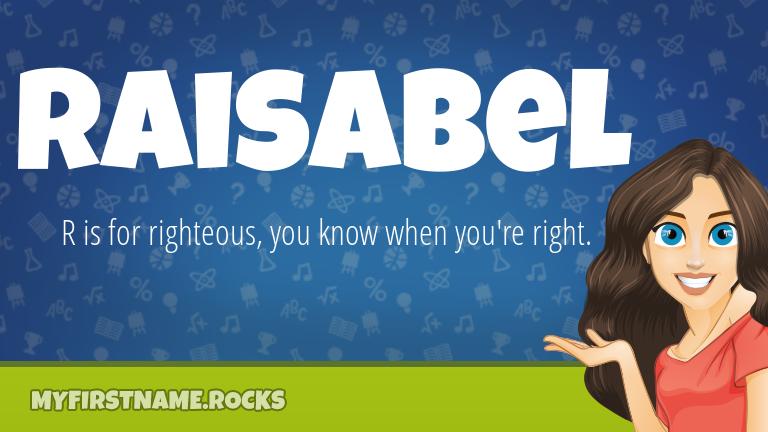 My First Name Raisabel Rocks!