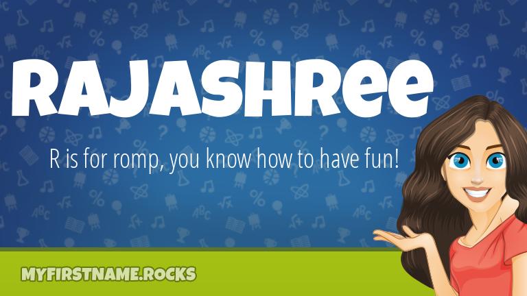 My First Name Rajashree Rocks!