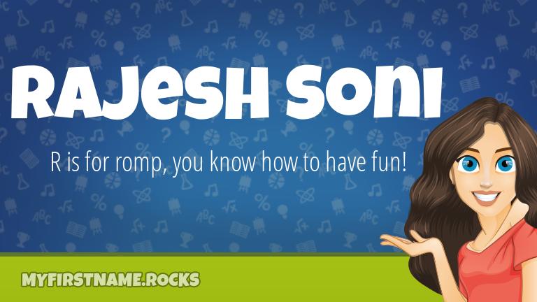 My First Name Rajesh Soni Rocks!