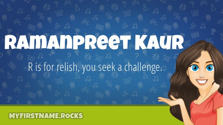 My First Name Ramanpreet Kaur Rocks!