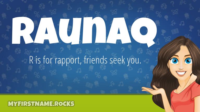My First Name Raunaq Rocks!