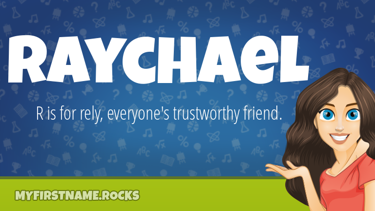 My First Name Raychael Rocks!