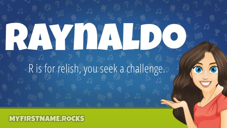 My First Name Raynaldo Rocks!