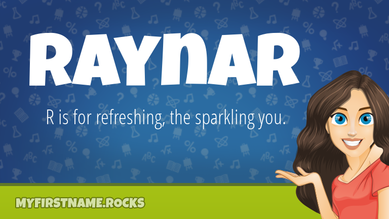 My First Name Raynar Rocks!